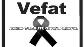 Nazime YUMRUTEPE vefat etmiştir.