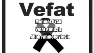 Mehmet OYAN vefat etmiştir.
