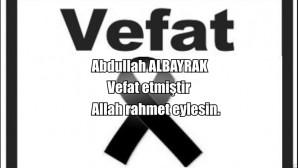 Abdullah ALBAYRAK vefat etmiştir
